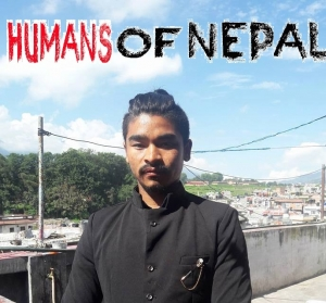 'HUMANS OF NEPAL' - Some unheard stories deserve to be heard - Sanjay Rai